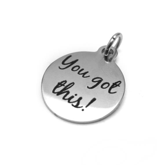 You Got This Motivational Charm - Add-on Charm to Create Your Own Custom Charm Necklace, Key Chain or Charm Bracelet