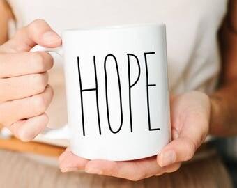 Hope, Coffee Mug, Mug, Coffee Mugs, Hope Mug, For her, Mom gifts, Friend Gifts,Best Friend Gifts, Faith Gift, Girlfriend Gift, Faith Mug