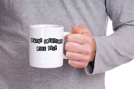 Maybe swearing will help, Office mug, boss mug,  work mug, office gift, boss gift, work colleague gift, fathers day, job mug  work humor