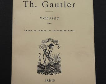 Gautier Theophole works. Poems enamels and cameos. Drama in verse. Librairie A. Lemerre. 1941 Paris. Romantic. Captain smash.