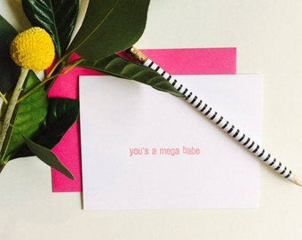 You's a Mega Babe Letterpress Card