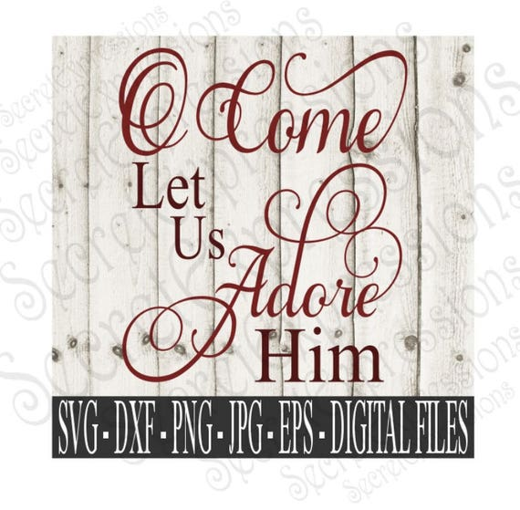 Oh Come Let Us Adore Him Wood Signs Christmas Signs Wood: O Come Let Us Adore Him Svg Christmas Svg Christmas Sign