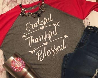 Grateful Thankful Blessed shirt / Grateful shirt / Thankful shirt / Blessed shirt / raglan shirt