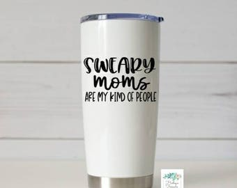 Sweary Moms Are My Kind of People Vinyl Decal