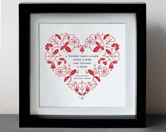 Heart 'A teacher takes a hand opens a mind and touches a heart' Teacher Print Framed