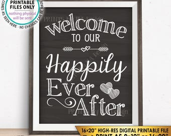 "Welcome To Our Happily Ever After Wedding Sign, Wedding Welcome Wedding Reception, Chalkboard Style PRINTABLE 8x10/16x20"" Instant Download"