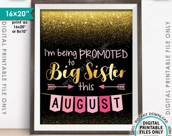 I'm Being Promoted to Big Sister Pregnancy Announcement Baby Number 2 due AUGUST Dated Black/Gold/Pink PRINTABLE Pregnancy Reveal Sign <ID>