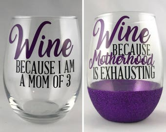 stemless wine glass, wine because i am a mom of twins, glitter wine glass, custom wine glass, humor glass, mom of three, mom of boys