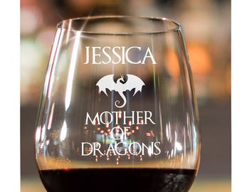 New Mom Gift~ Mother of Dragons~ Personalized Custom Wine Glass~ Stemless Wine Glass~ Game of Thrones Gift~ Wine Glass for her~ Gift for her