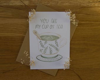 You Are My Cup Of Tea - Card
