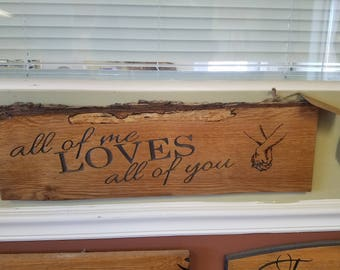 ALL OF ME... Handcarved and woodburned sign