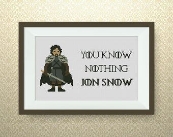 BUY 2, GET 1 FREE! Jon Snow Quote cross stitch, Game of Thrones Cross stitch, pdf counted cross stitch, You Know Nothing Jon Snow, #P295