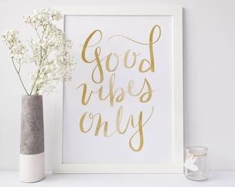 Good Vibes Print, Cubicle Decor, Gold Wall Art, Wall Print Quotes, Good Vibes Only, Gold Print, Inspirational Prints, Typography Print