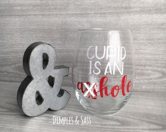 Cupid is an A##hole 21oz Wine Glass | Funny Wine Glass | Wine Lover Gift | Anti Valentines Day Present | Cupid is Stupid | Happy Singles Day