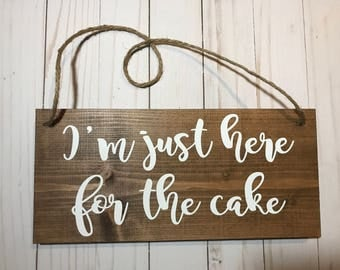 I'm just here for the cake-Wedding sign-Ring Bearer-Ring Bearer Sign-Wood sign-Wedding Ceremony-Flower Girl Sign-Rustic-Country wedding