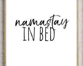 namastay in bed, printable decor, bedroom decor, home decor, bedroom print, gift for her, printable gift, printable decor, namastay print
