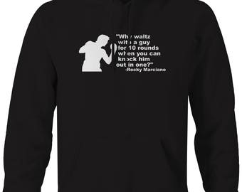 Rocky Marciano Quote Knock Him Out One Boxing Gloves Hooded Sweatshirt- C171