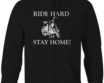 Motorcycle - Ride Hard or Stay Home Hooded Sweatshirt- U244