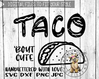 Taco 'bout cute  - Handlettered,  svg, dxf, png, jpg - kids, Birthday, funny, Tacos, Cricut, Studio Cutable file