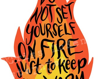 Do Not Set Yourself On Fire SELF CARE quote clip art sticker