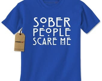 Sober People Scare Me Mens T-shirt
