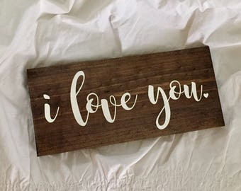 I Love You Sign // I Love You // Wedding Decor // Wedding Sign // Wood Sign // Rustic Sorority Sign // Farmhouse Sign // Insiprational Sign