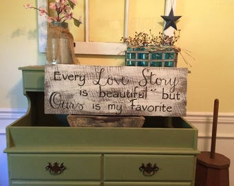 Distressed Ever Love Story Is Beautiful But Ours Is My Favorite White Wash Sign