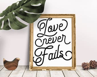 Encouragement Gift Love Never Fails | Love Quote, Happiness Quotation, Happy Quote, Self Care Print, Printable Poster, Inspiring Saying
