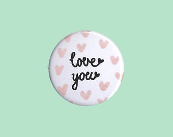 Love You Badge - love you button, love you pin, Valentine's Day pin, Valentine's Day button, Valentine gift, Mother's Day pin, heart badge