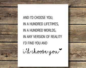 8x10 print - I'd Choose You - black and white - INSTANT DIGITAL DOWNLOAD