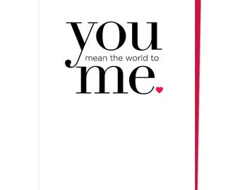 "Greeting Card, ""You Mean The World To Me."""