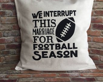 Football Pillow Cover, We Interrupt This Marriage for Football Season, Football Pillow, Football Pillow Cover, Football Season Home Decor