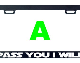 Pass you I will funny license plate frame tag holder decal sticker