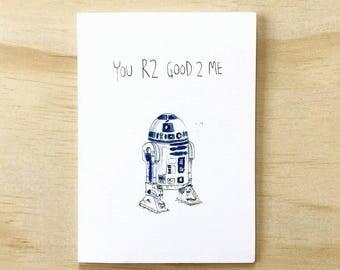 You R2 GooD 2 Me   Handmade greeting card   Love card   Valentines Day card   Star wars card   R2D2