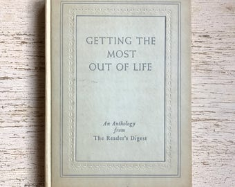free domestic shipping--Getting the Most Out of Life an Anthology from The Reader's Digest 1946