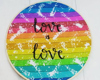 Love rainbow wallart, lgbt gift, love is love, pride flag present, lgbtq pride, gift for him, gift for her, rainbow flag, embroidery hoop