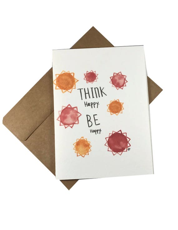 Think happy. Be happy. Greeting Card