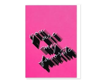 You Are My Favorite Screen Printed Greeting Card