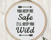 You keep me safe I'll keep you wild cross stitch pattern, needlecraft