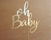 CLEARANCE. Gold Matte Foil Oh Baby Cake Topper