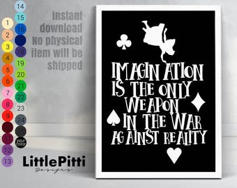 Alice in wonderland quote Imagination is the only weapon in the war against reality, disney wall art, nursery printable, kids room printable