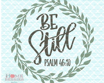 Be Still svg Psalm 46 10 svg Bible Verse svg Christian svg Religious Quote svg dxf eps ai cut files for Cricut Silhouette cutting machines