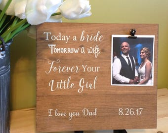 Father of the Bride, Father of the Bride Gift, Today A Bride, Tomorrow A Wife, Gift for Father of Bride, Wedding Sign