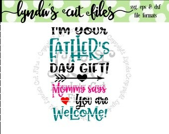 I'm Your Father's Day Gift SVG/DXF/EPS file