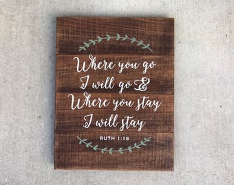 Where You Go I Will Go Sign, Ruth 1 16 Wood Sign, Where you Stay I will Stay Pallet Sign, Bible Verse Wood Sign, Pallet Art, Farmhouse Decor