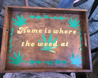 Home is where the weed at table tray