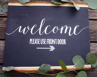 Welcome Please Use Front Door Chalkboard Sign | Wood Slice Plaque | Rustic Home Decor