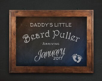 Daddy's Little Beard Puller Pregnancy Announcement, Father's Day, due in January, due in December, 2018 baby announcement