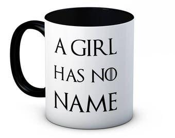A Girl Has No Name - Game of Thrones Arya Stark - Funny High Quality Coffee Tea Mug