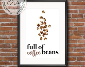 Full of Coffee Beans || Coffee Print || Kitchen Accessories || Kitchen Print || Wall Art || Coffee Lover